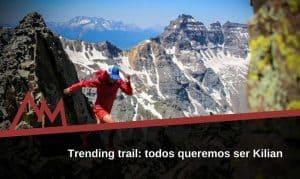 Trending-trail-todos-queremos-ser-Kilian