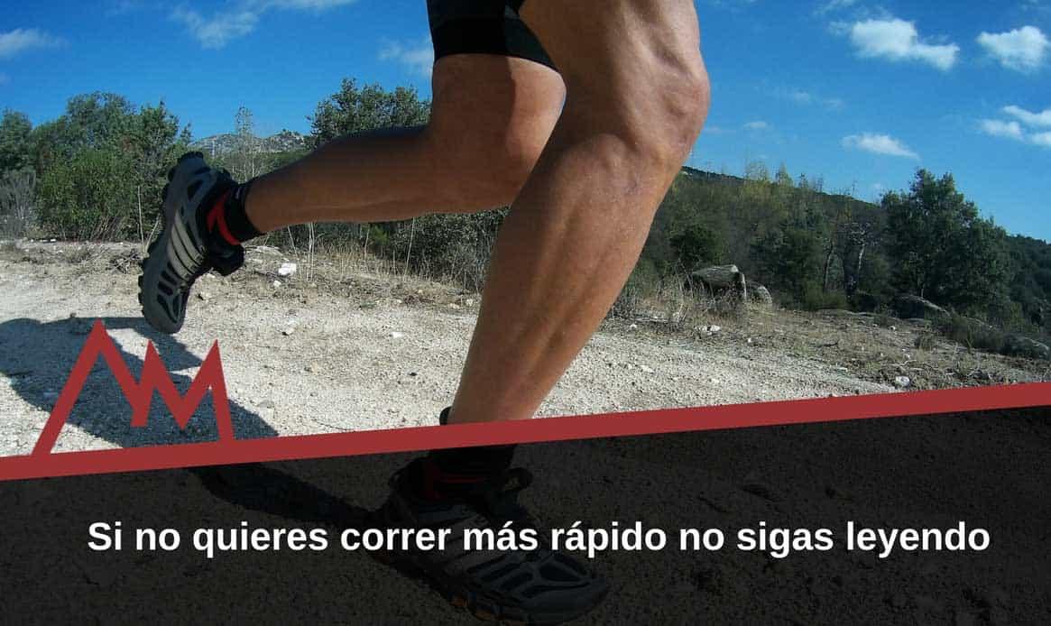 Si-no-quieres-correr-más-rápido-no-sigas-leyendo.