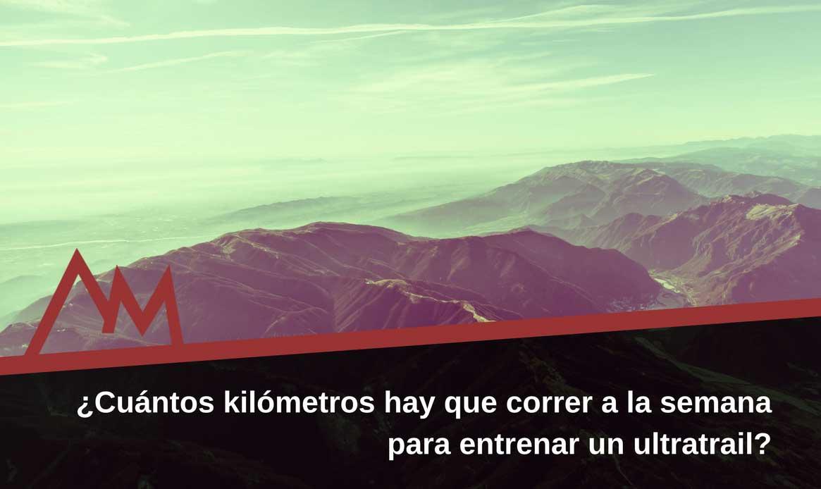 ¿Cuántos-kilómetros-hay-que-correr-a-la-semana-para-entrenar-un-ultratrail