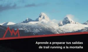 Aprende a preparar tus salidas de trail running a la montaña