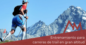 Carreras de trail en gran altitud