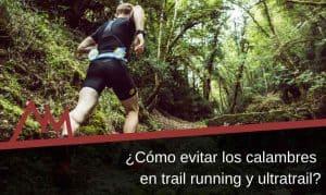 Cómo-evitar-calambres-en-trail-running-y-ultratrail