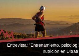 """Entrevista: """"Entrenamiento, psicología y nutrición en Ultratrail"""""""